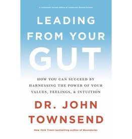 DR. JOHN TOWNSEND Leading From Your Gut
