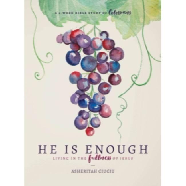 ASHERITAH CIUCIU He Is Enough: A 6 Week Bible Study of Colossians