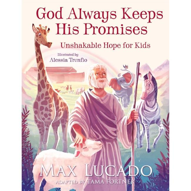 Max Lucado God Always Keeps His Promises