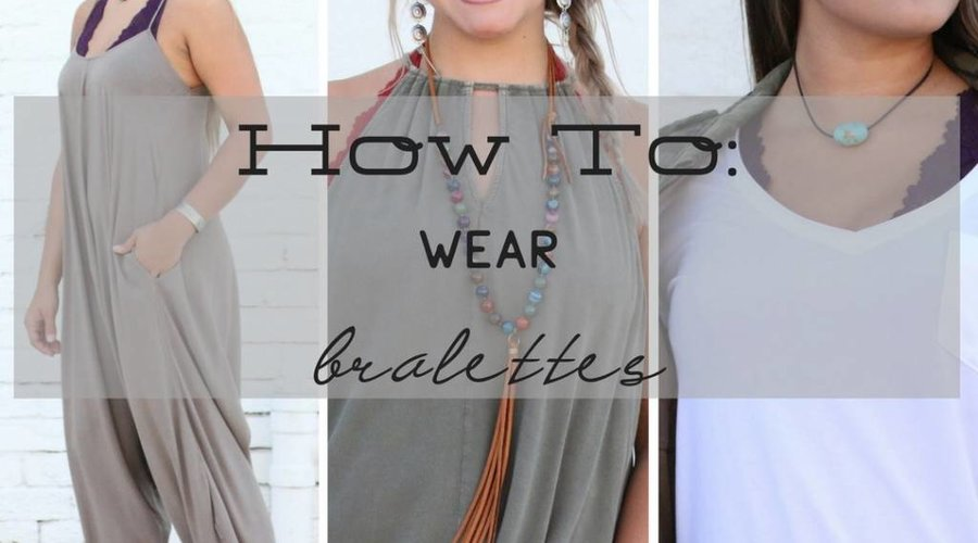 How to Wear Bralettes
