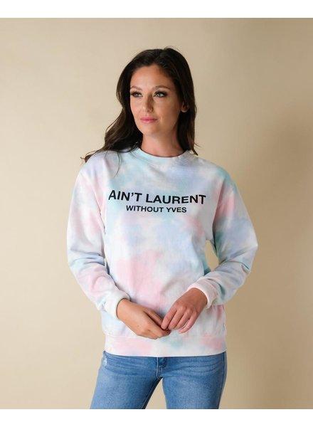 Sweatshirt Tie Dye Ain't Laurent Pullover