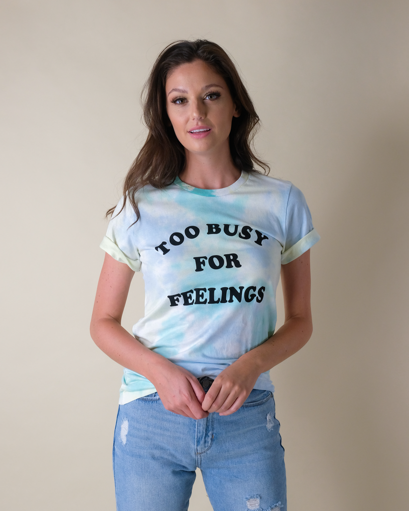 T-shirt Too Busy For Feelings Tee