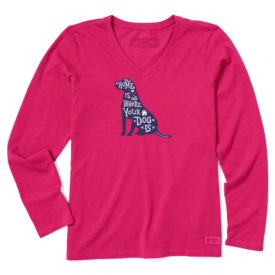 Life is Good Womens Crusher L/S Vee, Home is Where Your Dog Is