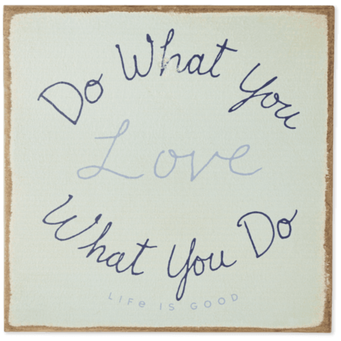 Wooden Sign, Do What You Love, Love What You Do