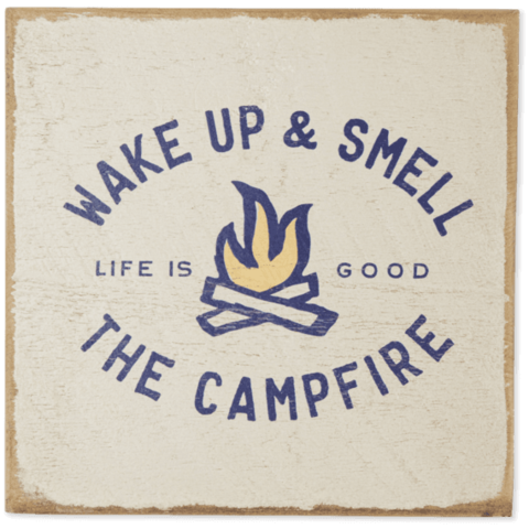 Wooden Sign, Wake Up and Smell the Campfire