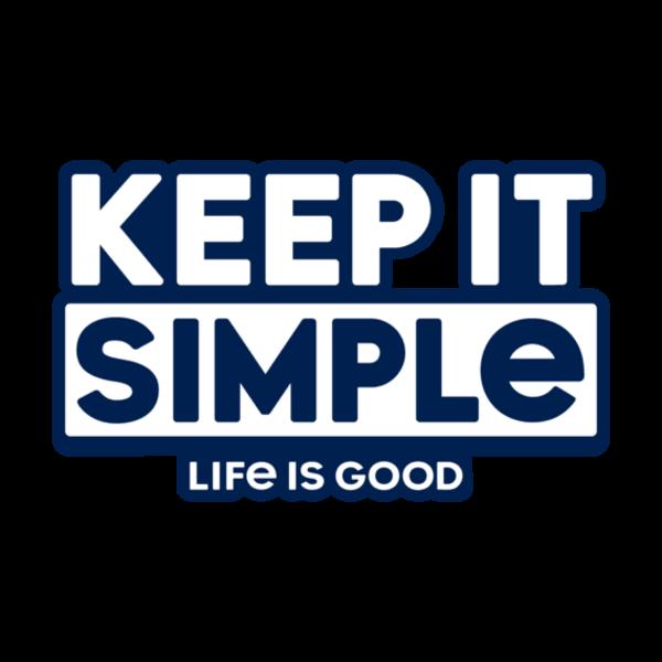 Life is Good Die Cut Decal, Keep it Simple