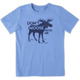 Life is Good Boys Crusher Tee, Don't Moose with Me