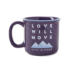 Happy Camper Mug, Love Will Move Mountain