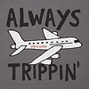 Men's Cool Tee, Always Trippin' Airplane