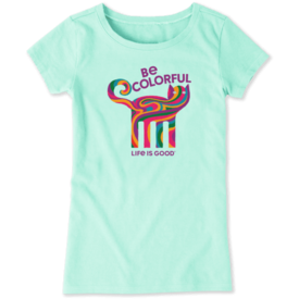 Life is Good Girls Crusher Tee, Be Colourful