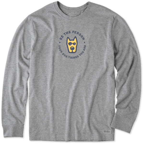 Life is Good Men's Crusher L/S Tee Be The Person Your Dog Thinks You Are
