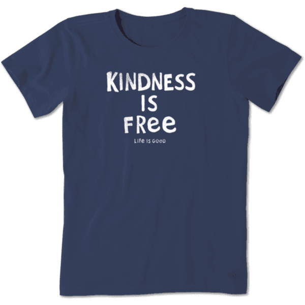 Life is Good Womens Crusher Tee Kindess is Free