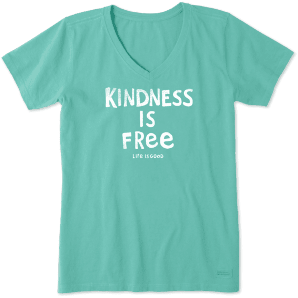 Life is Good Womens Crusher Vee Kindess is Free