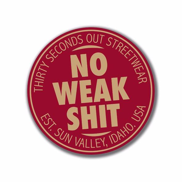 30 Sec Out Sticker,  Sticker, No Weak Shit Streetwear