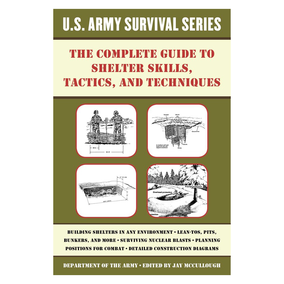 Simon & Schuster The Complete U.S. Army Survival Guide to Shelter Skills, Tactics, and Techniques