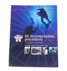 TDI / SDI / ERDI TDI Decompression Procedures Manual