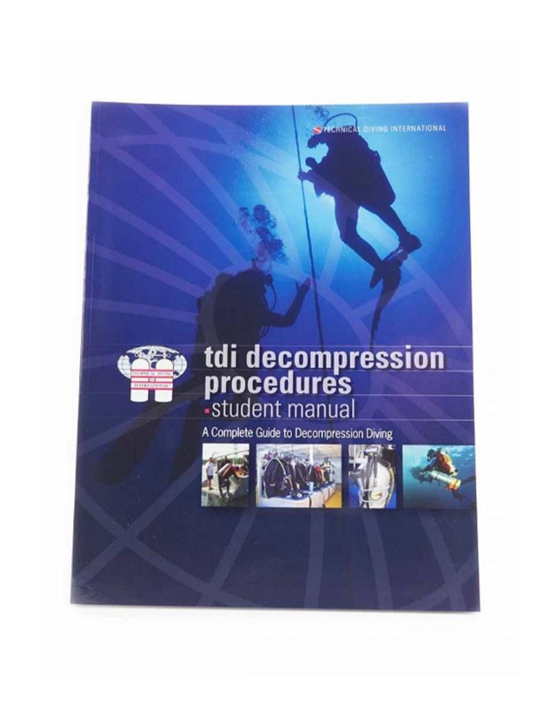 TDI / SDI / ERDI TDI Decompression Procedures Manual
