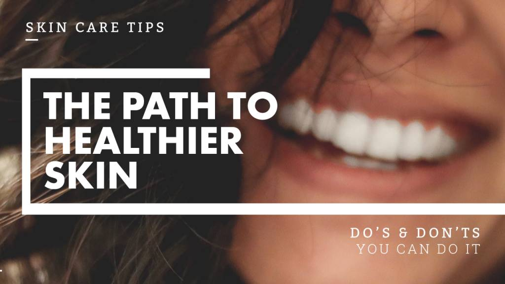 The Path To Healthier Skin