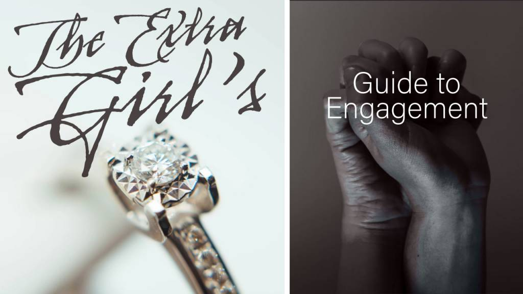 The Extra Girl's Guide To Engagement