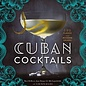 Cuban Cocktails: 100 Classic and Modern Drinks by Ravi DeRossi, Jane Danger & Alla Lapushchik
