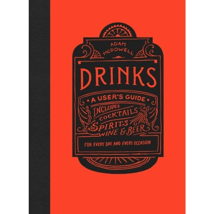 Drinks: A User's Guide by Adam McDowell