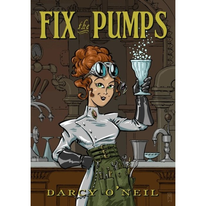 Fix the Pumps (Print Edition) by Darcy O'Neil