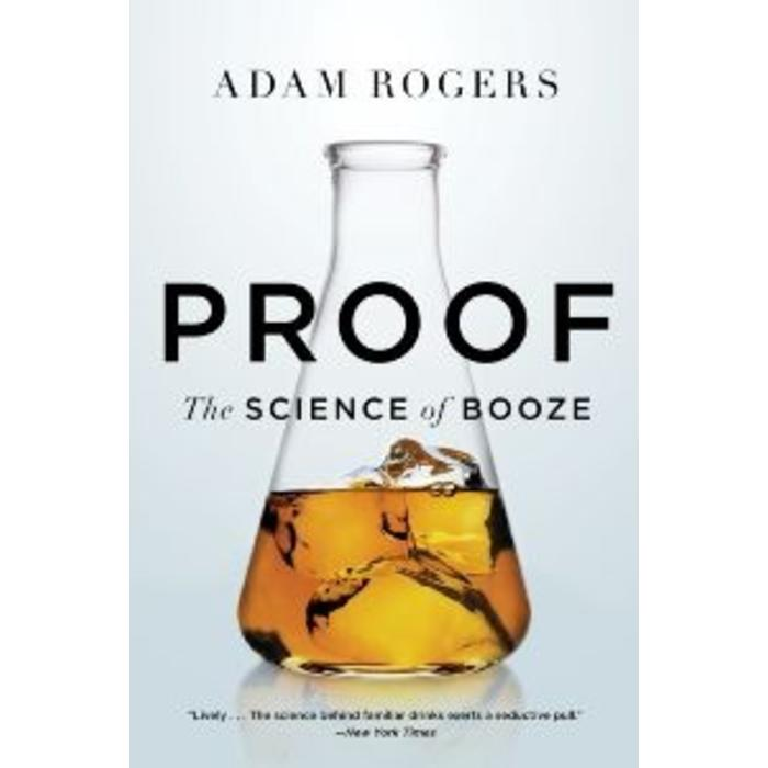 Proof : The Science of Booze by Adam Rogers