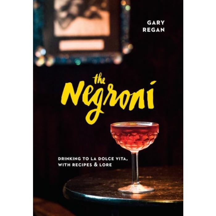 The Negroni by Gary Regan