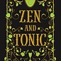 Zen and Tonic: Savory and Fresh Cocktails for the Enlightened Drinker by Jules Aron
