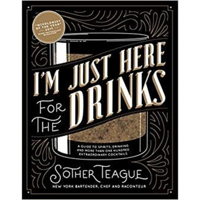 I'm Just Here for the Drinks, By Sother Teague