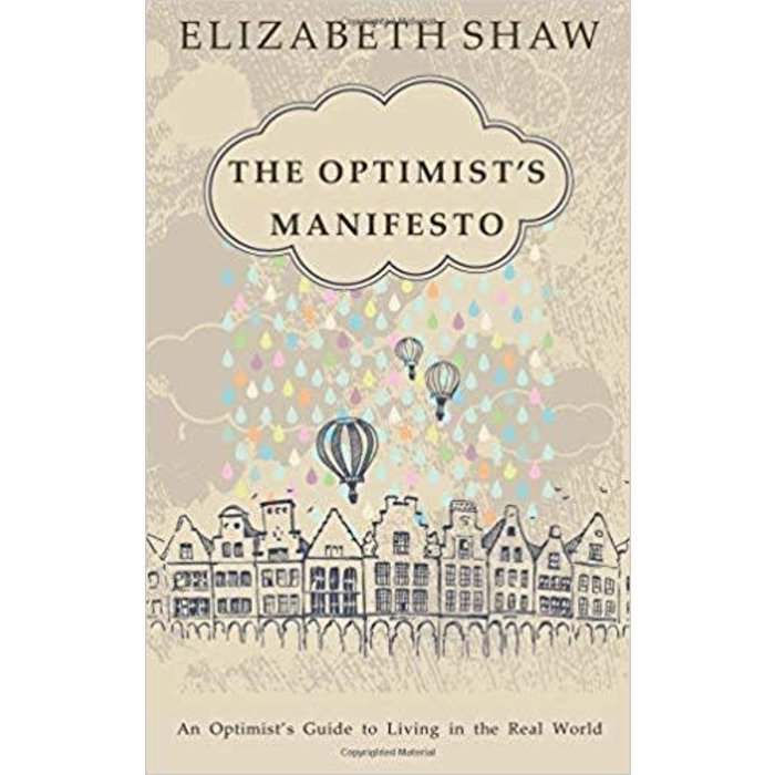 The Optimist's Manifesto, By Elizabeth Shaw