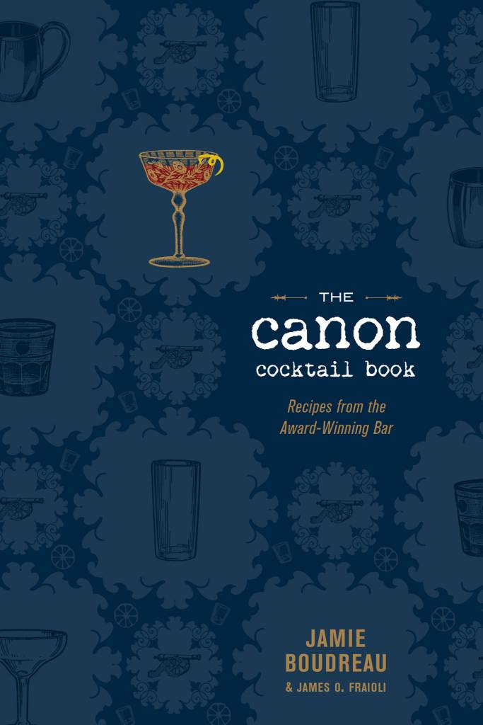 The Canon Cocktail Book Recipes From The Award Winning Bar