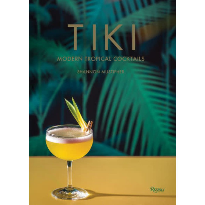 Tiki: Modern Tropical Cocktails, by  Shannon Mustipher