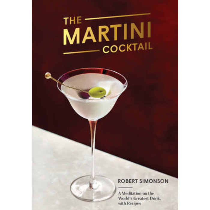 The Martini Cocktail, By Robert Simonson