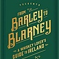 From Barley to Blarney: A Whiskey Lover's Guide to Ireland by Sean Muldoon & Jack McGarry