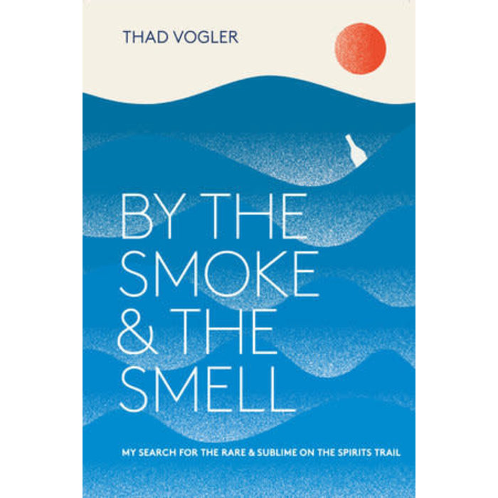 By the Smoke and the Smell, by Thad Vogler