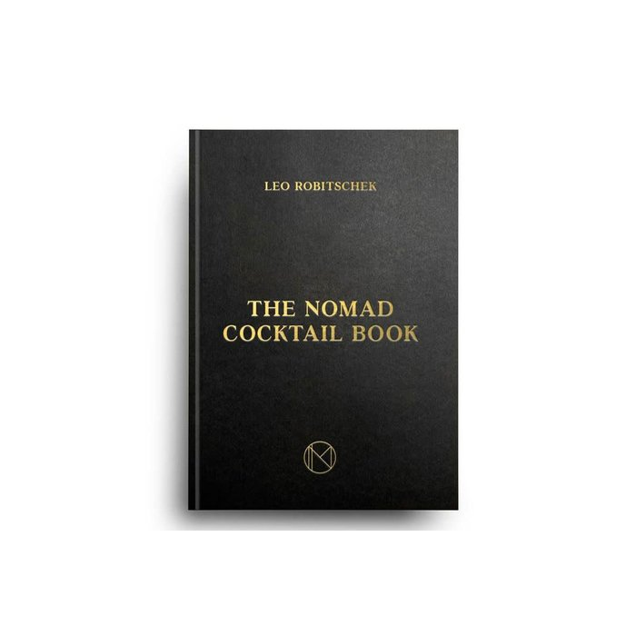 The NoMad Cocktail Book by Leo Robitschek