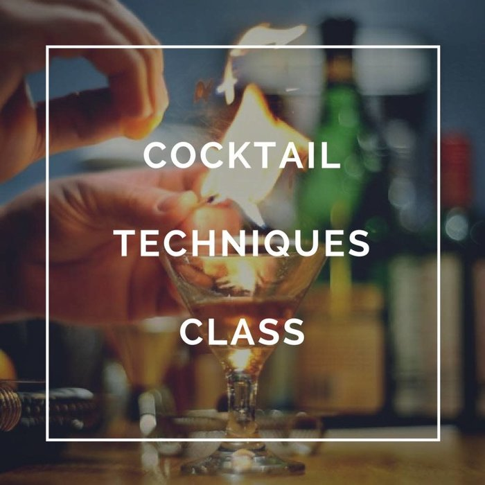 Craft Cocktail Techniques Class - April 15th, 2020 (POSTPONED)