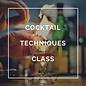 Craft Cocktail Techniques Class - April 30th, 2020