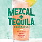 Mezcal and Tequila Cocktails: Mixed Drinks for the Golden Age of Agave, by Robert Simonson