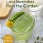 Cocktails, Mocktails, and Garnishes from the Garden, by Katie Stryjewski
