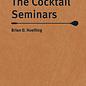 The Cocktail Seminars by Brian Hoefling