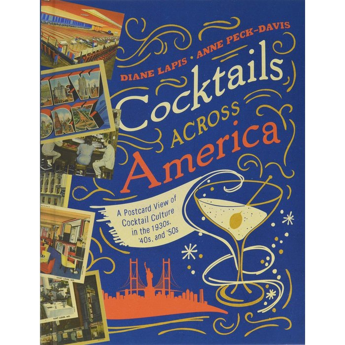 Cocktails Across America by Lapis and Peck-Davis