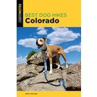 A Falcon Guide BEST DOG HIKES COLORADO 2ED