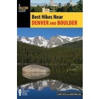 A Falcon Guide Best Hikes Near Denver and Boulder