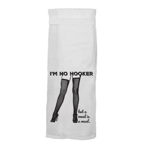 I'm No Hooker, But A Meal Is A Meal Towel