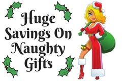 HUGE  Savings On Naughty Gifts