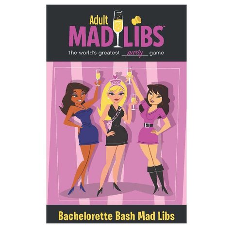 Adult Mad Libs: Bachelorette Bash