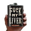 Fuck My Liver Flask