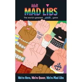 Adult Mad Libs: We're Here, We're Queer, We're Mad